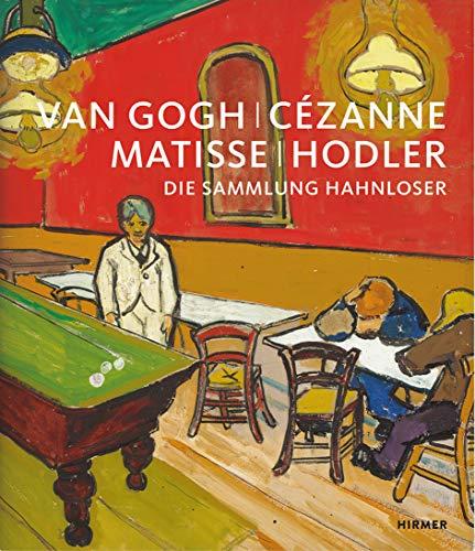 Van Gogh, Cézanne, Matisse, Hodler: Die Sammlung Hahnloser
