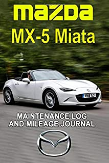 Mazda MX-5 Miata: Maintenance Log and Mileage Journal - Composition Notebook, 150 pages