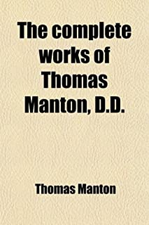 The Complete Works of Thomas Manton, D.D. (Volume 7); With a Memoir of the Author