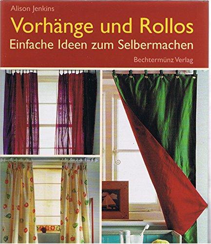 Vorhänge und Rollos. Einfache Ideen zum Selbermachen