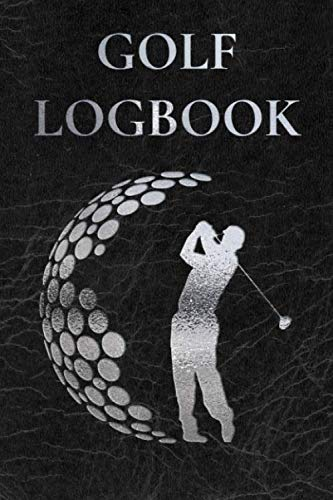 Golf Logbook: Club Yardage Chart, Golfing Handicap and Stats Log Book, Progress Tracker Journal, Scorecard, Golf Gifts for Men, 6 x 9 inches, 120 pages
