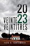 Veinte veintitrés: una novela de acción y suspense (Oli nº 3)