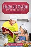 Backen mit Kindern: Rezepte, die Kinder backen können