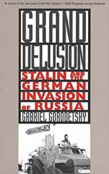Grand Delusion  Stalin and the German Invasion of Russia