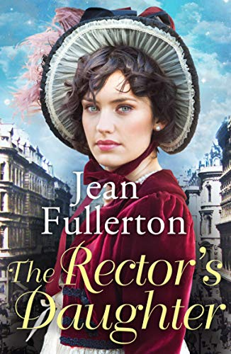 The Rector's Daughter: A stunning saga with a sweeping sense of place for fans of Dilly Court and Rosie…