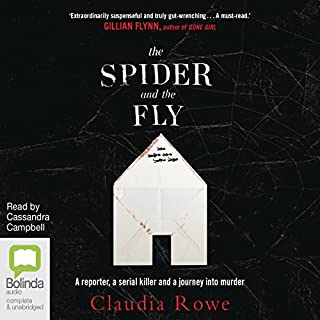 The Spider and the Fly     A Reporter, a Serial Killer, and the Meaning of Murder              By:                                                                                                                                 Claudia Rowe                               Narrated by:                                                                                                                                 Cassandra Campbell                      Length: 9 hrs and 7 mins     19 ratings     Overall 3.9