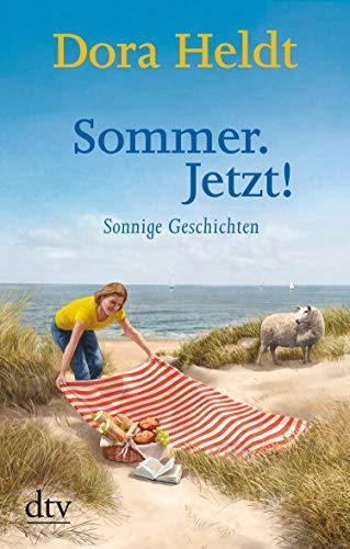 Sommer. Jetzt!: Sonnige Geschichten