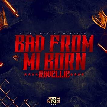 Bad from Mi Born