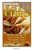 Keto Chips: 35 Best Recipes Of Low Carb Chips To Satisfy Your Crunchy-Savory Craving