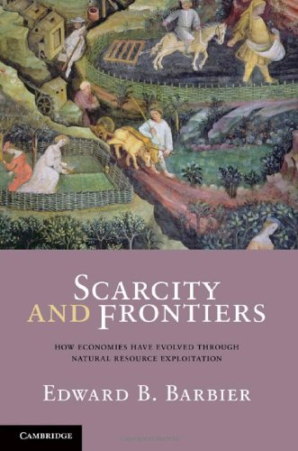 Scarcity and Frontiers: How Economies Have Developed Through Natural Resource Exploitation (English Edition)