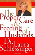 3 Book Set Dr. Laura C. Schlessinger; Bad Childhood--good Life; the Proper Care and Feeding of Husbands; Woman Power.