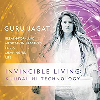 Invincible Living: Kundalini Technology     Breathwork and Meditation Practices for a Meaningful Life              Written by:                                                                                                                                 Guru Jagat                               Narrated by:                                                                                                                                 Guru Jagat                      Length: 5 hrs and 13 mins     2 ratings     Overall 5.0