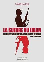 La guerre du Liban : De la dissension nationale au conflit régional (1975-1982)