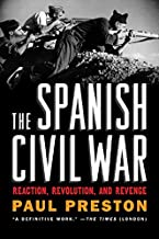 The Spanish Civil War: Reaction, Revolution, and Revenge