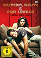 Gestern, heute & für immer - Love Aaj Kal