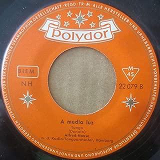 Alfred Hause m. s. Radio-Tango-Orchester Hamburg - Olé Guapa / A Media Luz - Polydor - 22 079