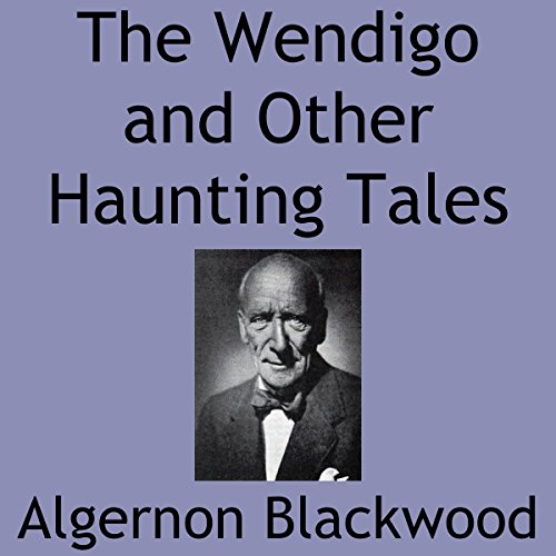 The Wendigo and Other Haunting Tales audiobook cover art