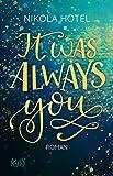 It was always you (Blakely Brüder 1)