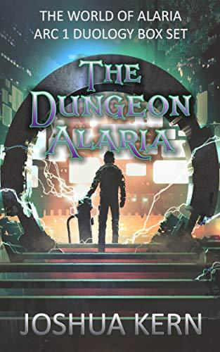 The Dungeon Alaria: The World of Alaria Arc 1 Duology Box Set - A Gamelit Portal Fantasy Novel (English Edition)