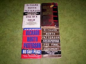 4 - Richard North Patterson (Protect and Defend - 2001 The Final Judgement - 1997 No Safe Place - 1999 Eyes Of A Child - 1...