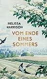 Vom Ende eines Sommers:... von Melissa Harrison