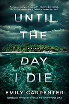 Until the Day I Die: A Novel by [Emily Carpenter]