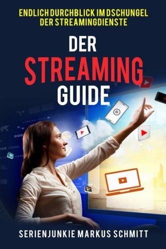 Der Streaming-Guide: Endlich Durchblick im Dschungel der Streamingdienste