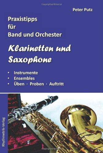 Klarinetten und Saxophone: Praxistipps für Band und Orchester