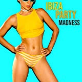 Ibiza Party Madness - Dance Chillout Music Set Recorded Especially for Summer 2020, Sexy Beat, Leave the Future Behind, Deep Lounge, Ambient Light, Places and Faces, Sunset Sky