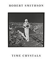 Robert Smithson: Time Crystals (Monash University Museum of Modern Art (Muma))