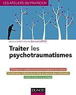 Traiter Les Psychotraumatismes de Gérard Lopez