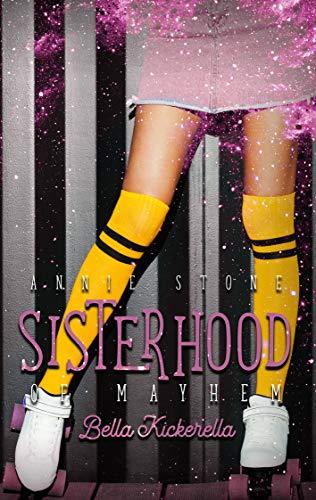 Sisterhood of Mayhem - Bella Kickerella: Liebesroman