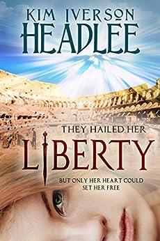 Liberty by [Kim Iverson Headlee, Kim Headlee, Kimberly Iverson]