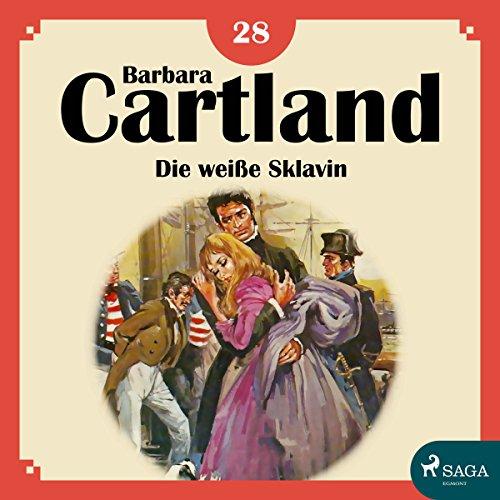 Die weiße Sklavin (Die zeitlose Romansammlung von Barbara Cartland 28) Titelbild