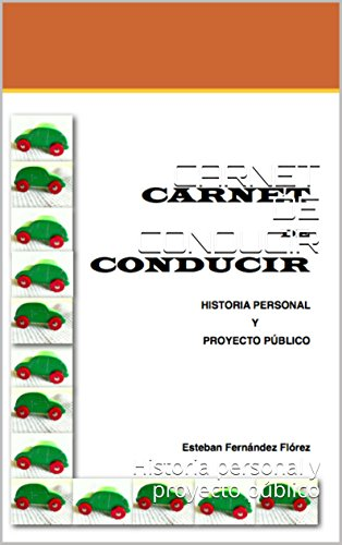 CARNET DE CONDUCIR: Historia personal y proyecto público