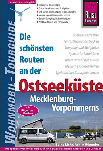 Reise Know-How Wohnmobil-Tourguide Ostseeküste Mecklenburg-Vorpommern mit Rügen und Usedom: Die schönsten Routen