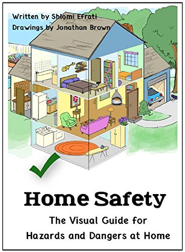 Home Safety: The Visual Guide for Hazards and Dangers at Home