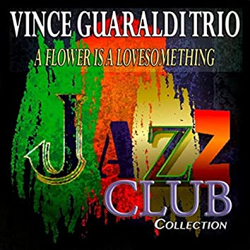 A Flower Is a Lovesome Thing (Jazz Club Collection)