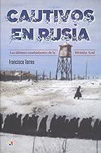 Cautivos en Rusia: Los últimos combatientes de la División Azul (Serie