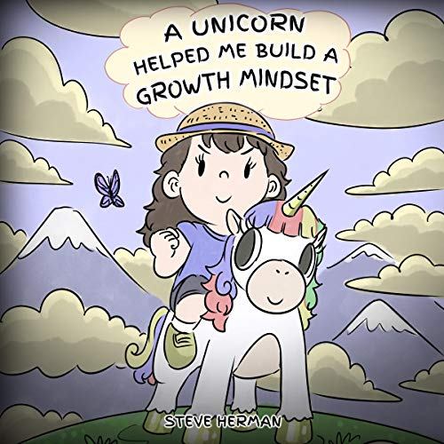 A Unicorn Helped Me Build A Growth Mindset (A Cute Children Story to Help Kids Build Confidence, Perseverance, and Develop a Growth Mindset) cover art