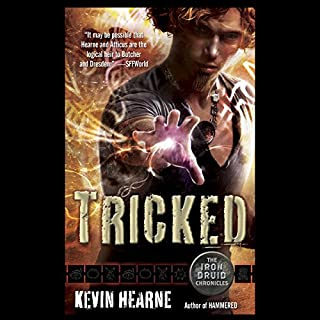 Tricked     The Iron Druid Chronicles, Book 4              By:                                                                                                                                 Kevin Hearne                               Narrated by:                                                                                                                                 Luke Daniels                      Length: 10 hrs and 42 mins     11,823 ratings     Overall 4.7