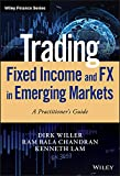 Trading Fixed Income and FX in Emerging Markets: A Practitioner's Guide (Wiley Finance) (English...