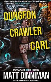 Dungeon Crawler Carl: A LitRPG/Gamelit Adventure