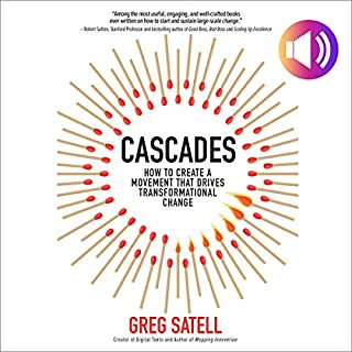 Cascades     How to Create a Movement That Drives Transformational Change              By:                                                                                                                                 Greg Satell                               Narrated by:                                                                                                                                 Dave Clark                      Length: 8 hrs and 6 mins     Not rated yet     Overall 0.0