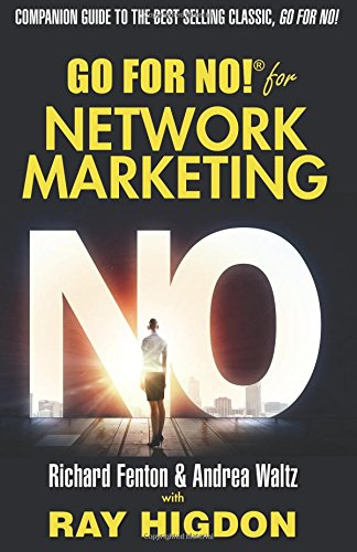 Compare Textbook Prices for Go for No! for Network Marketing First Edition ISBN 9780977439379 by Fenton, Richard,Waltz, Andrea,Higdon, Ray