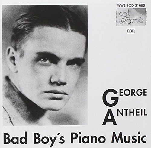 Bad Boy's Piano Music by G. Antheil (2000-08-12)
