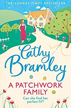 A Patchwork Family: An uplifting and heart-warming novel to cosy up with from the Sunday Times bestseller by [Cathy Bramley]