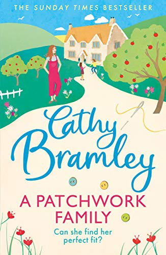 A Patchwork Family: The brand new uplifting and heart-warming novel from the Sunday Times bestseller by [Cathy Bramley]