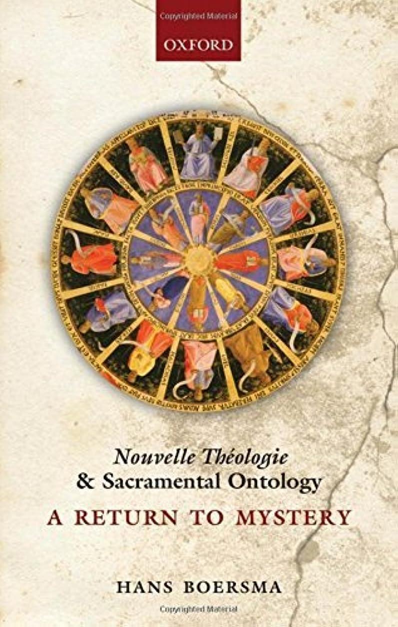 評価可能忠実ティッシュNouvelle Théologie and Sacramental Ontology: A Return to Mystery (English Edition)
