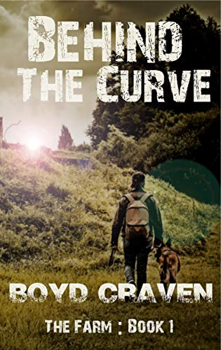 The Farm Book 1: Behind The Curve (Behind The Curve - The Farm) by [Boyd Craven III]
